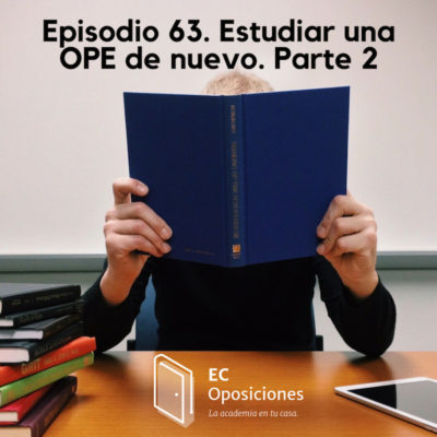 #63. ¿Cómo volver a estudiar tu OPE? Parte 2